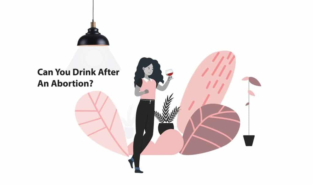Can You Drink After An Abortion